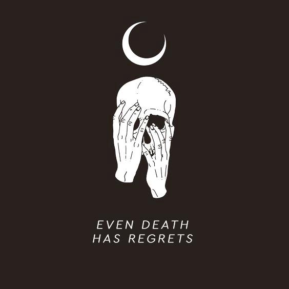 Even Death Has Regrets