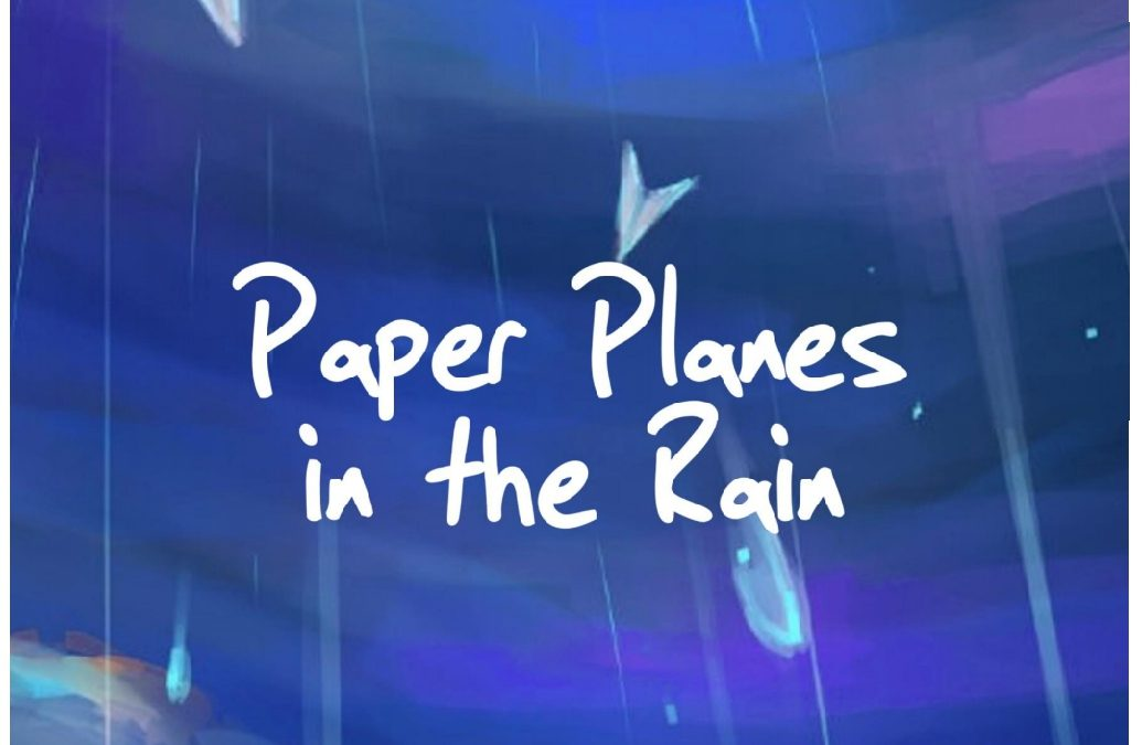 PAPER PLANES IN THE RAIN: A WELL OF WITS